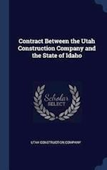 Contract Between the Utah Construction Company and the State of Idaho
