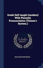 Greek Self-taught (modern) With Phonetic Pronunciation (Thimm's System.)