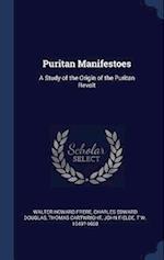 Puritan Manifestoes: A Study of the Origin of the Puritan Revolt