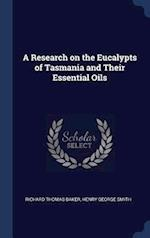 A Research on the Eucalypts of Tasmania and Their Essential Oils