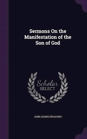 Bog, hardback Sermons On the Manifestation of the Son of God af John Llewelyn Davies