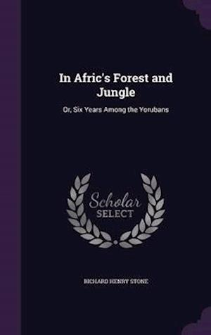 In Afric's Forest and Jungle: Or, Six Years Among the Yorubans