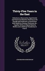 Thirty-Five Years in the East: Adventures, Discoveries, Experiments and Historical Sketches Relating to the Punjab and Cashmere in Connection With Med