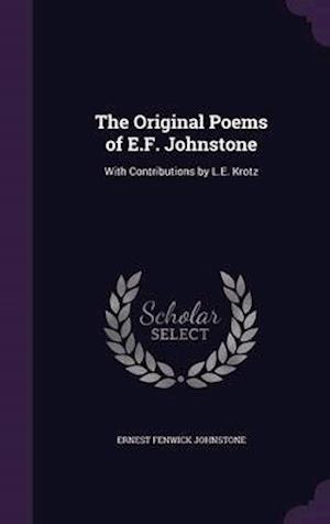 The Original Poems of E.F. Johnstone