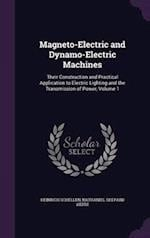 Magneto-Electric and Dynamo-Electric Machines: Their Construction and Practical Application to Electric Lighting and the Transmission of Power, Volume