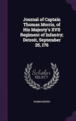 Journal of Captain Thomas Morris, of His Majesty's XVII Regiment of Infantry; Detroit, September 25, 176