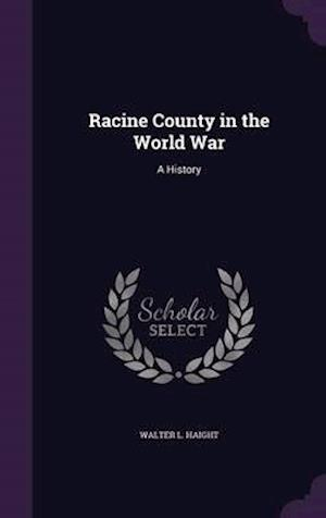 Racine County in the World War: A History
