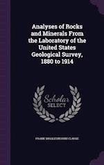 Analyses of Rocks and Minerals From the Laboratory of the United States Geological Survey, 1880 to 1914