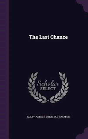 Bog, hardback The Last Chance af Annie E. Bailey