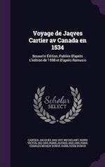 Voyage de Jaqves Cartier av Canada en 1534: Nouvelle Édition, Publiée D'après L'édition de 1598 et D'après Ramusio af Jacques Cartier, Henri Victor Michelant, Alfred Rame