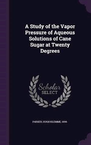 A Study of the Vapor Pressure of Aqueous Solutions of Cane Sugar at Twenty Degrees