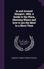 In and Around Newport. 1892. a Guide to the Place, Showing Where and How to See the Most in a Short Time af Clarence Stanhope