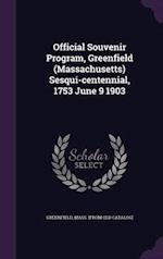 Official Souvenir Program, Greenfield (Massachusetts) Sesqui-centennial, 1753 June 9 1903 af Mass Greenfield