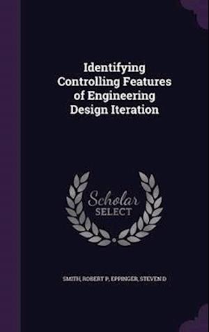 Bog, hardback Identifying Controlling Features of Engineering Design Iteration af Robert P Smith, Steven D Eppinger