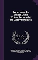Lectures on the English Comic Writers, Delivered at the Surrey Institution
