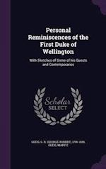 Personal Reminiscences of the First Duke of Wellington af G. R. 1796-1888 Gleig, Mary E. Gleig