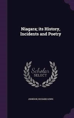 Niagara; its History, Incidents and Poetry