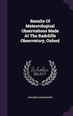 Results of Meteorological Observations Made at the Radcliffe Observatory, Oxford