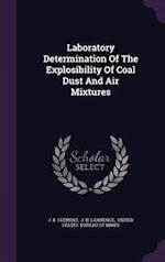 Laboratory Determination Of The Explosibility Of Coal Dust And Air Mixtures