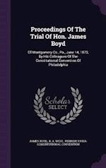 Proceedings of the Trial of Hon. James Boyd
