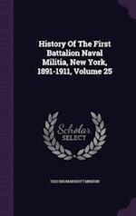 History Of The First Battalion Naval Militia, New York, 1891-1911, Volume 25 af Telfair Marriott Minton