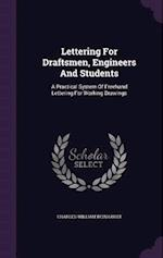 Lettering for Draftsmen, Engineers and Students af Charles William Reinhardt