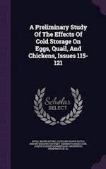 A Preliminary Study Of The Effects Of Cold Storage On Eggs, Quail, And Chickens, Issues 115-121
