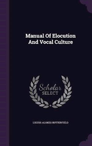 Manual of Elocution and Vocal Culture
