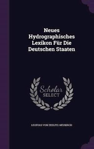 Neues Hydrographisches Lexikon Für Die Deutschen Staaten