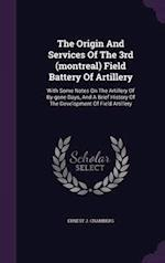 The Origin and Services of the 3rd (Montreal) Field Battery of Artillery