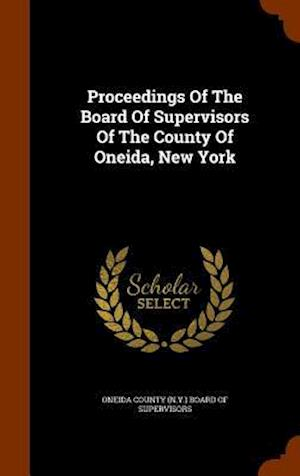 Proceedings of the Board of Supervisors of the County of Oneida, New York
