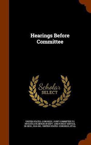 Hearings Before Committee