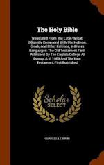 The Holy Bible: Translated From The Latin Vulgat: Diligently Compared With The Hebrew, Greek, And Other Editions, In Divers Languages: The Old Testame