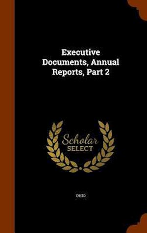 Executive Documents, Annual Reports, Part 2