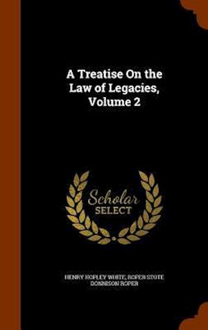 A Treatise on the Law of Legacies, Volume 2