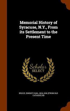Memorial History of Syracuse, N.Y., from Its Settlement to the Present Time