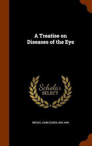 A Treatise on Diseases of the Eye