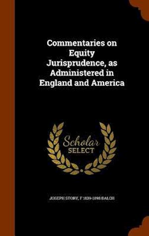 Commentaries on Equity Jurisprudence, as Administered in England and America
