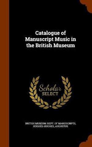 Catalogue of Manuscript Music in the British Museum