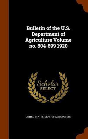 Bulletin of the U.S. Department of Agriculture Volume No. 804-899 1920