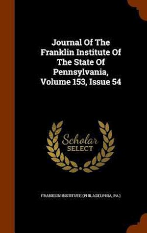 Journal of the Franklin Institute of the State of Pennsylvania, Volume 153, Issue 54