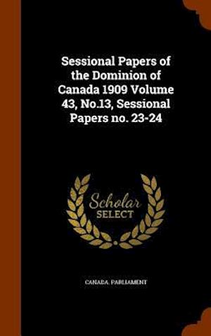 Sessional Papers of the Dominion of Canada 1909 Volume 43, No.13, Sessional Papers No. 23-24