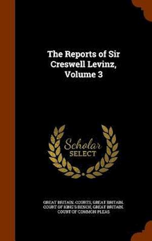 The Reports of Sir Creswell Levinz, Volume 3