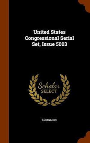 United States Congressional Serial Set, Issue 5003