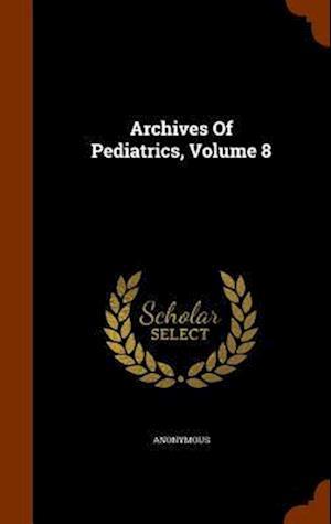 Archives of Pediatrics, Volume 8