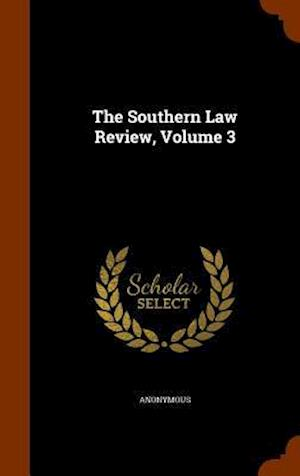 The Southern Law Review, Volume 3