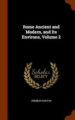 Rome Ancient and Modern, and Its Environs, Volume 2