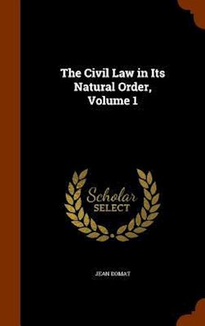 The Civil Law in Its Natural Order, Volume 1
