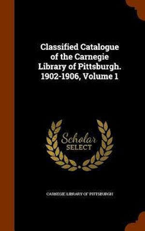 Classified Catalogue of the Carnegie Library of Pittsburgh. 1902-1906, Volume 1