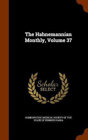 The Hahnemannian Monthly, Volume 37